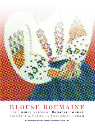 Blouse Roumaine -the Unsung Voices of Romanian Women