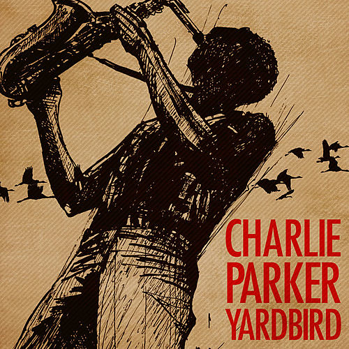 Charlie Parker. Yardbird (X5 Music Group)