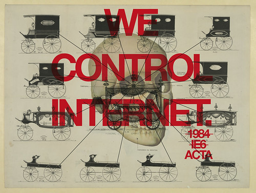 We control internet Anti-Counterfeiting Trade Agreement : ACTA