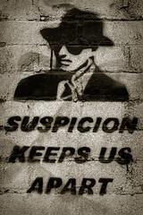 Suspicion Keeps Us Apart