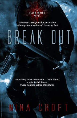 July 2011 by Entangled Publishing, LLC          Break Out (Blood Hunter #1) by Nina Croft