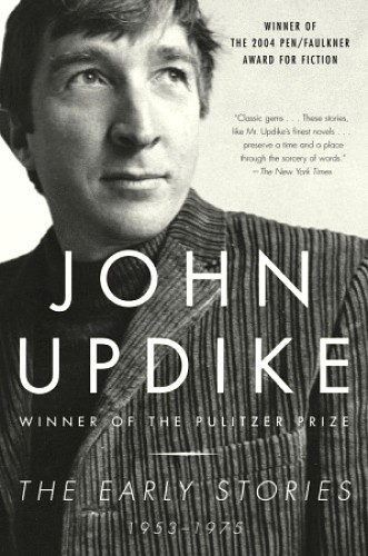 John Updike: Early Stories 1953 - 1975