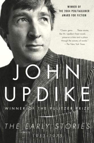 John Updike: Early Stories 1953 - 1975