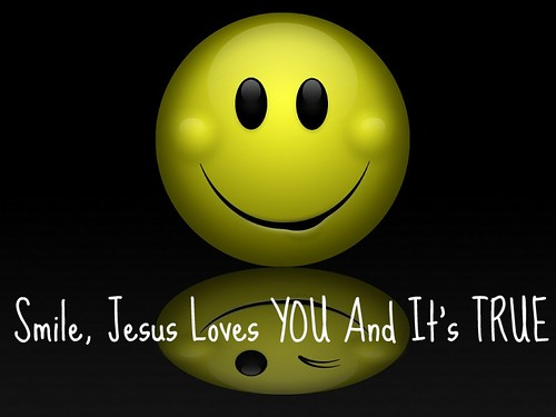 Smile, Jesus loves you