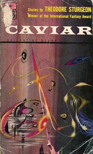 Caviar - Theodore Sturgeon.