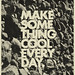 Make Some Thing Cool Every Day