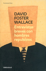 David Foster Wallace, Entrevistas breves con hombres repulsivos