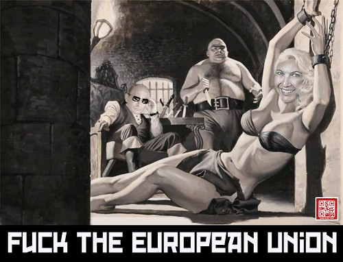 FUCK THE EUROPEAN UNION by WilliamBanzai7/Colonel Flick