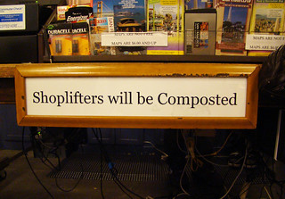 DSC00332 Shoplifters will be Composted