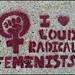 I ♥ Loud Radical Feminists by O Caritas