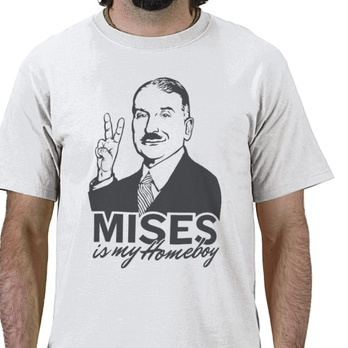 Ludwig von Mises is My Homeboy T-shirts