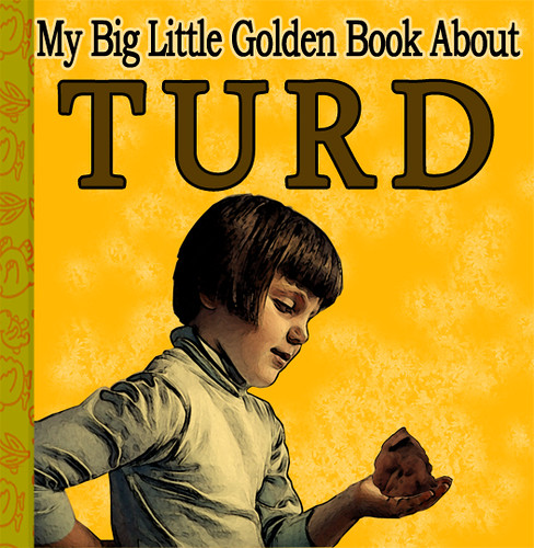Funny Book Cover Pictures ~ My big little golden book about turd disturbing children