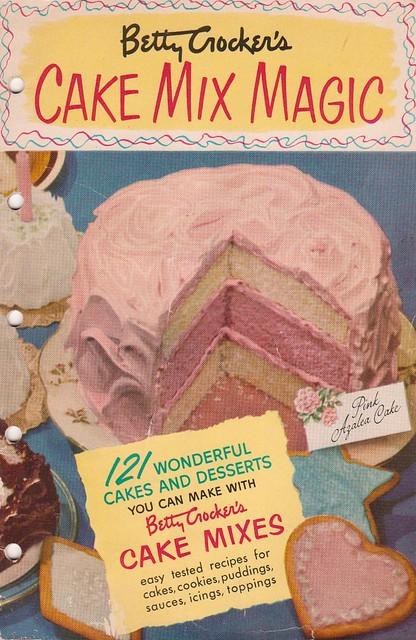 """""""Betty Crocker's Cake Mix Magic"""""""