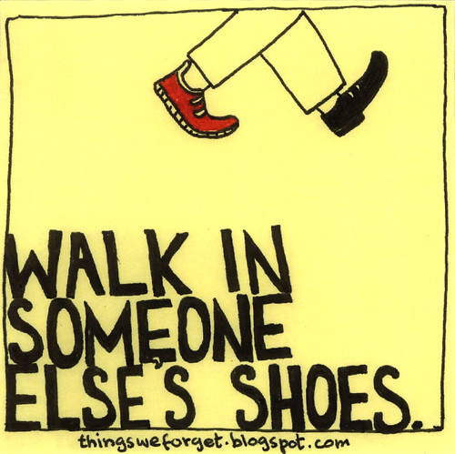 Take A Walk In Someone Else S Shoes