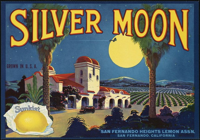 Silver Moon: San Fernando Heights Lemon Ass'n., San Fernando, California