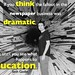 think dramatic education