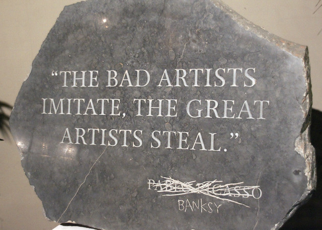 Banksy v Picasso Bad artists imitate Great artists steal