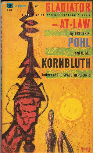Gladiator At Law - Fred Pohl and C.M. Kornbluth