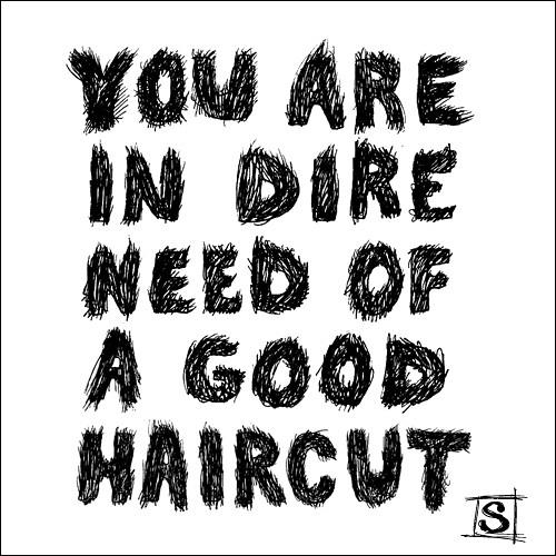 You Need A Haircut
