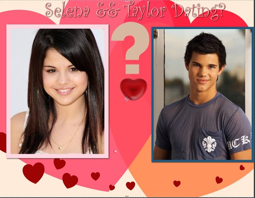 Selena Gomez and Taylor Lautner are Dating?