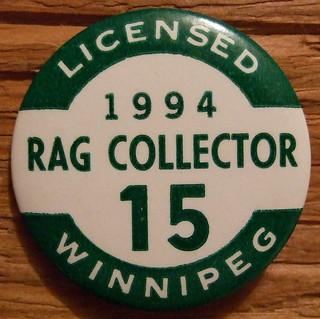 MANITOBA, WINNIPEG 1994 ---RAG COLLECTOR, PINBACK LICENSE BADGE...WEIRD