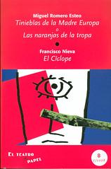 Miguel Romero Esteo, Tinieblas de la madre Europa o Las naranjas de la tropa, Francisco Nieva, El Cíclope