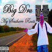 BigDru  (My Southern Roots) Album
