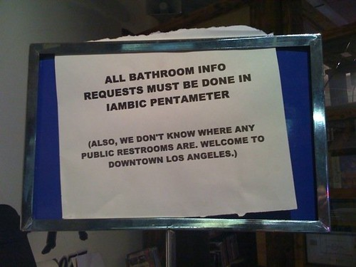 All bathroom info requests must be done in iambic pentameter.