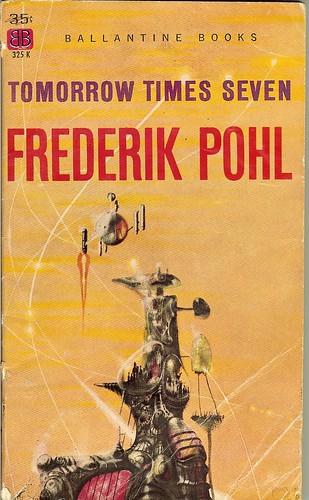Tomorrow Times Seven - Frederik Pohl
