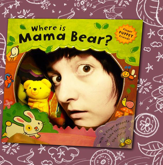 (111/365) Where Is Mama Bear?
