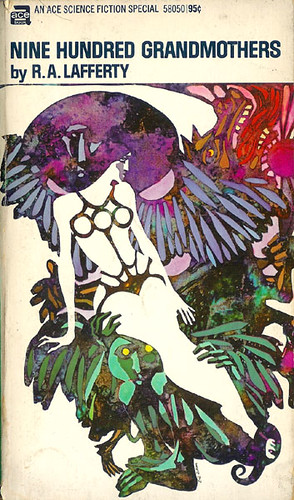 Nine Hundred Grandmothers (Ace Science Fiction Special 58050) 1970 AUTHOR: R. A. Lafferty ARTIST: Leo & Diane Dillon