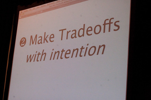 No more tradeoff by default, but purposefully (Credits: Open Web Vancouver 2009)
