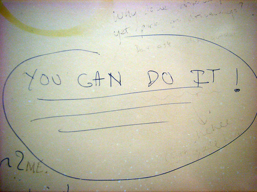 Photo:YOU CAN DO IT! By:quinn.anya