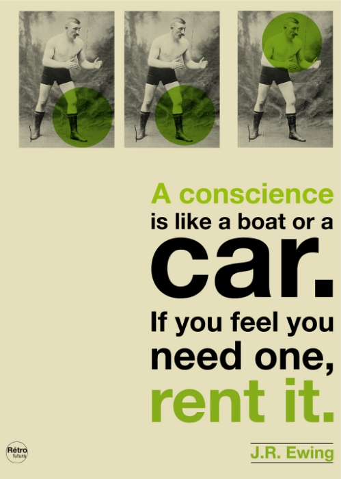 A conscience is like a boat or a car / JR Ewing quote (RIP repost)