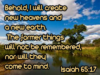 Image result for Isaiah 65:17