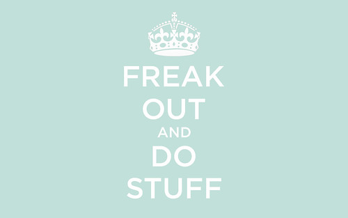 Freak Out and Do Stuff