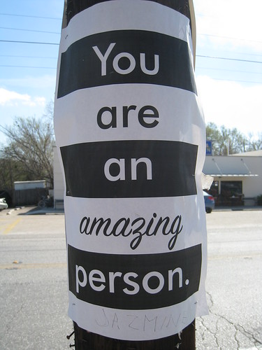 You are an amazing person - Seen in Austin