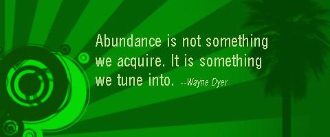 Wayne Dyer Abundance Quote