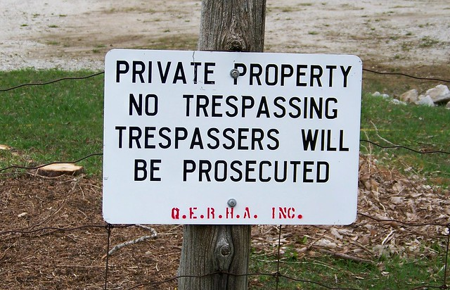 Private Property - No Trespassing - Trespassers Will Be Prosecuted