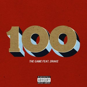 The Game – 100 (feat. Drake)