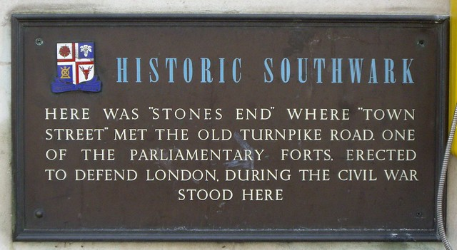 Brown plaque № 12891 - Historic Southwark  Here was 'Stones End' where Town Street met the old Turnpike Road.  One of the Parliamentary Forts erected to defend London during the Civil War stood here.