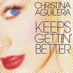 Christina Aguilera – Keeps Gettin' Better