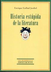 Enrique Gallud Jardiel, Historia estúpida de la literatura