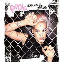 Pink – Don't Let Me Get Me