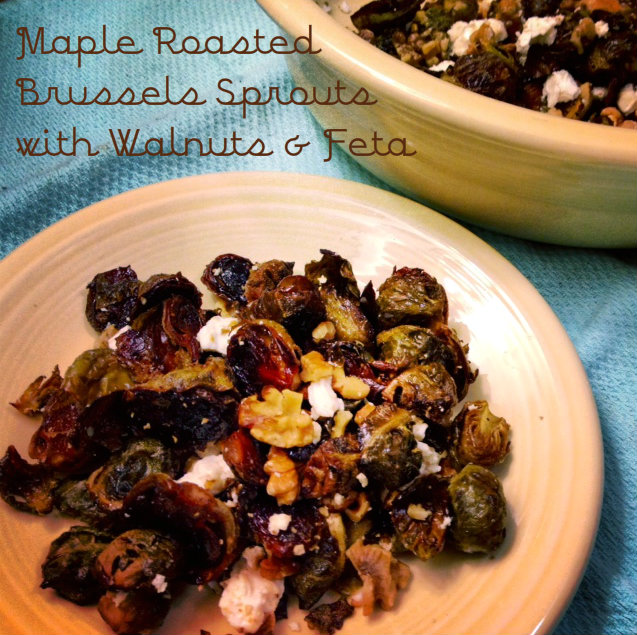Maple Roasted Brussels Spourts with Walnuts and Feta