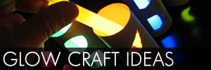 Glow Crafts