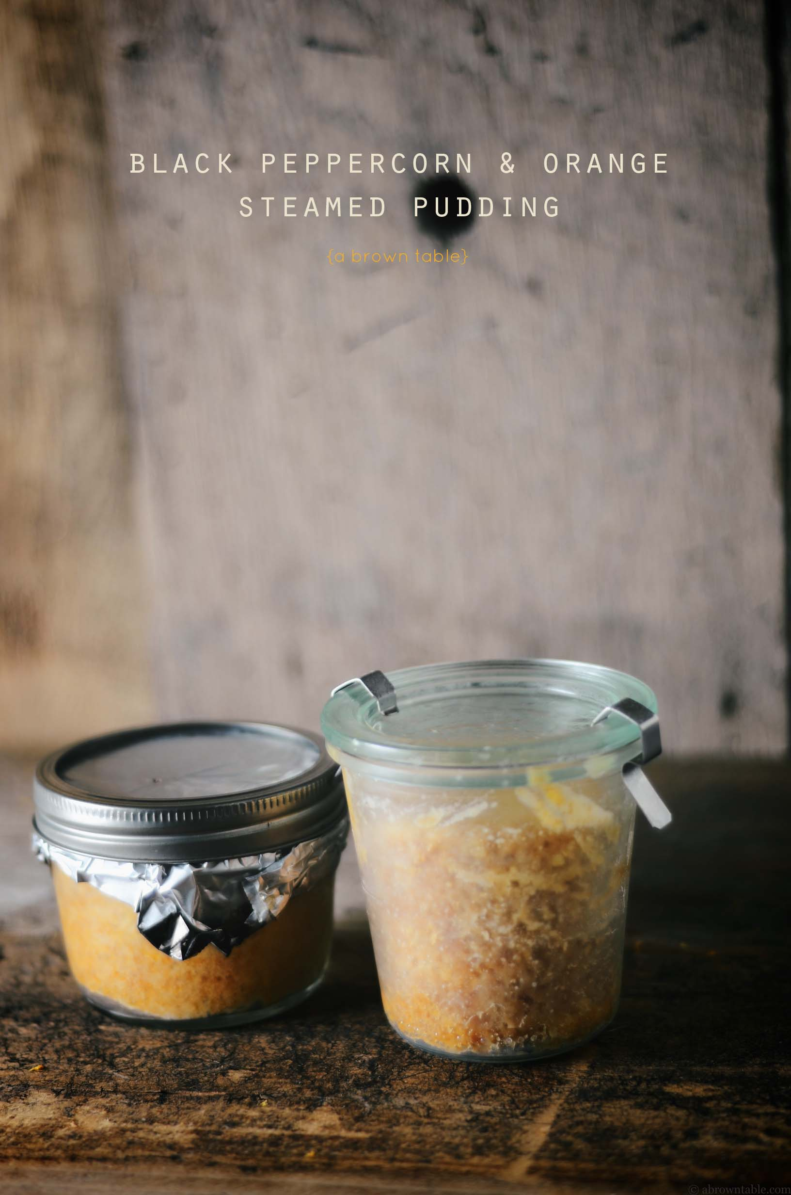 black pepper corn and orange steamed pudding jars
