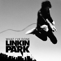 Linkin Park – What I've Done