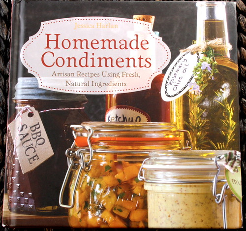 Homemade Condiments by Jessica Harlan
