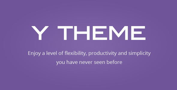 Y THEME v1.3 - Flexibility Productivity Simplicity